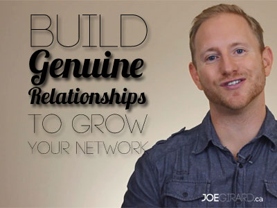 Genuine relationships, Joe Girard, Networking
