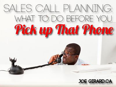 Sales Call, Fear, Planning, Selling, Joe Girard