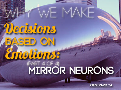 Decisions based on emotions, mirror neurons, Joe Girard, Sales psychology