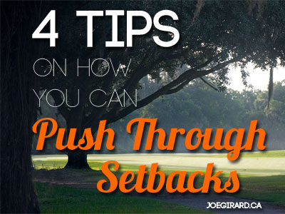 Push through setbacks, Joe Girard