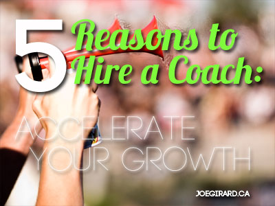 reasons to hire a coach, Joe Girard