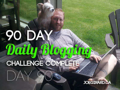 Daily Blogging, Challenge Complete, Joe Girard