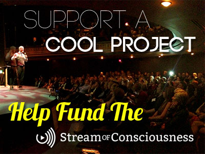 Support the Stream of Consciousness, Indiegogo, Joe Girard
