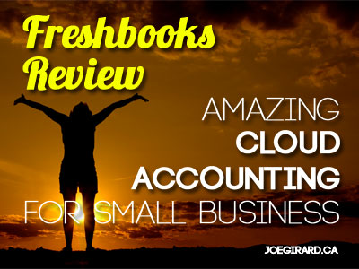 Freshbooks Review, Cloud Accounting, Small Business, Joe Girard