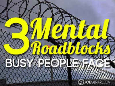 Mental Roadblocks, Busy, Joe Girard