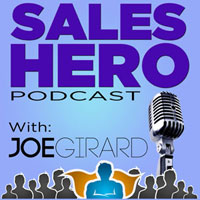 Joe Girard, Sales, Training, Sales Hero Podcast