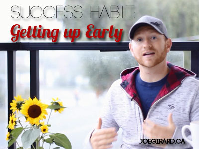 Success Habit, Getting Up Early, Joe Girard