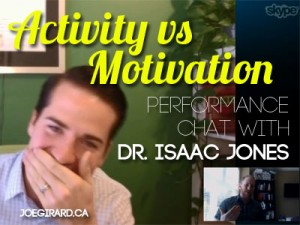 Activity vs Motivation, Isaac Jones, Joe Girard