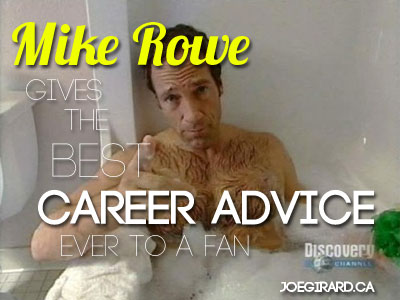 Mike Rowe Gives the Best Career Advice To a Fean, Joe Girard, Careers