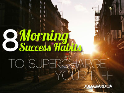 Morning Success Habits, Joe Girard