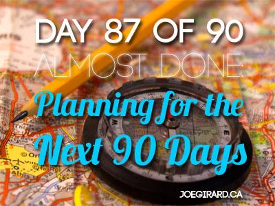 planning for the next 90 days, Joe Girard