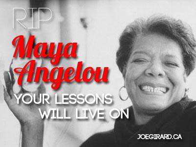 RIP, Maya Angelou, Joe Girard