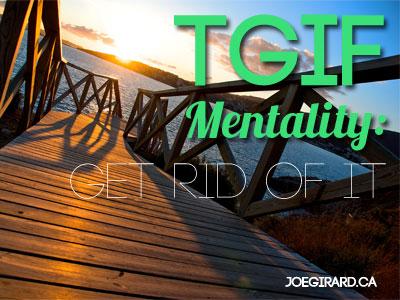 TGIF Mentality, Joe Girard