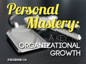 Personal Mastery, Joe Girard, Organizational Growth