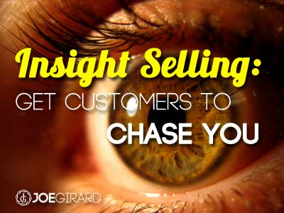 Insight Selling: Get Customers to Chase YOU