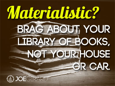 Don't be materialistic, Brag, Reading
