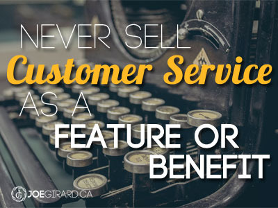 Customer Service, Features and Benefits, Joe Girard