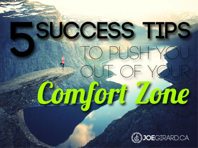 Success tips, Comfort Zone, Joe Girard