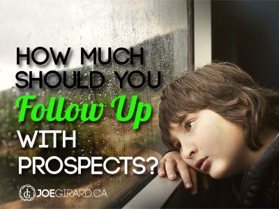 How much should you follow up with prospects?