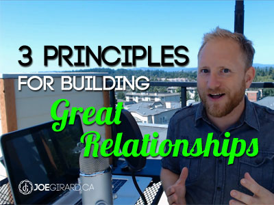 3 Principles for Building Great Relationships [VIDEO]