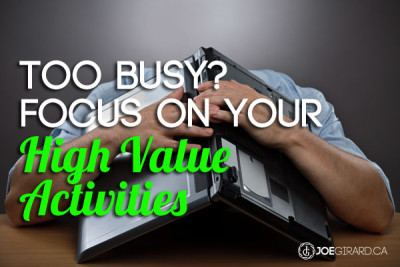 Too Busy, High Value Activities, Joe Girard